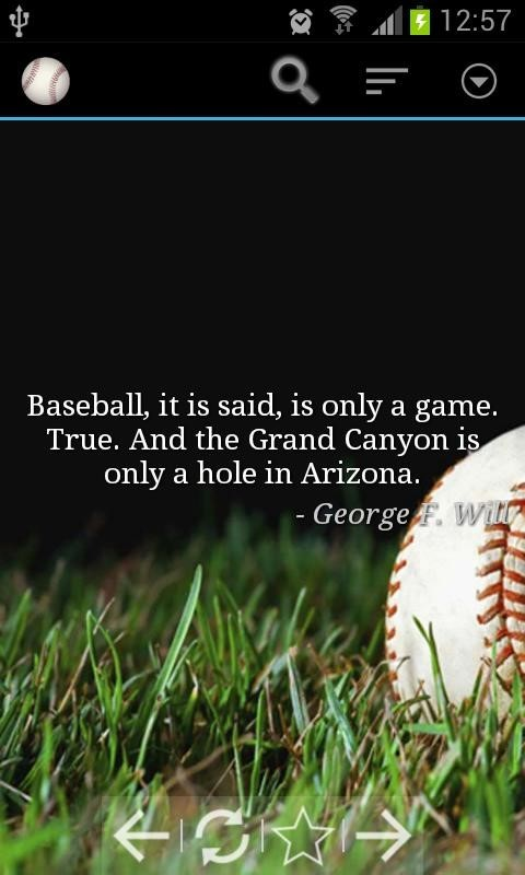 Baseball it is said is only a game true and the grand canyon is only a hole in arizon