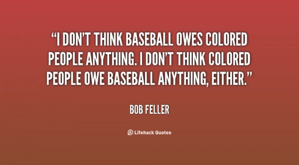 I dont think baseball owes colored people any thing colored people anything either bo