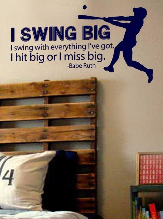 I swing big i swing with everything ive got i hit big or i miss big bade ruth 2