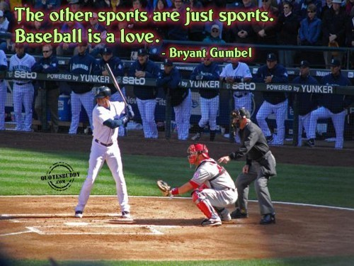 The other sport are just sport are just sport baseball is a love bryant gumble