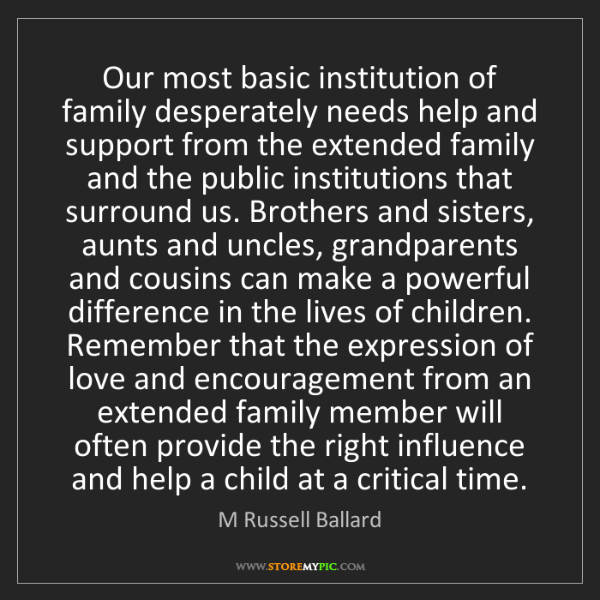 M Russell Ballard: Our most basic institution of family desperately needs...