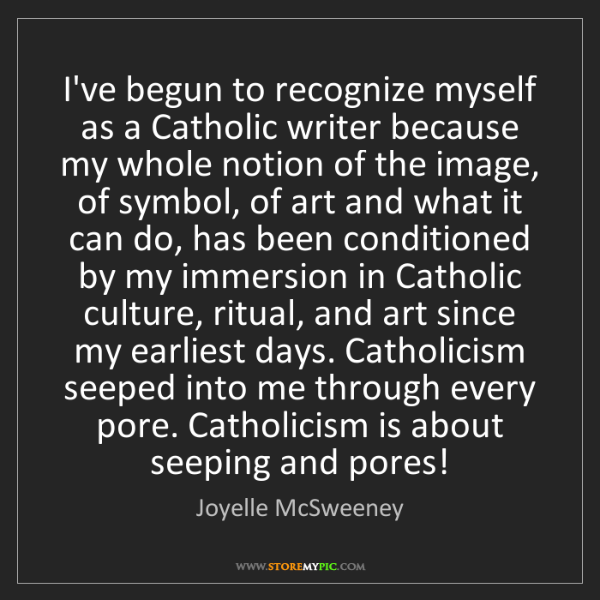 Joyelle McSweeney: I've begun to recognize myself as a Catholic writer because...