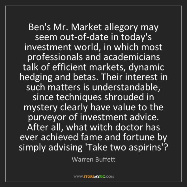 Warren Buffett: Ben's Mr. Market allegory may seem out-of-date in today's...