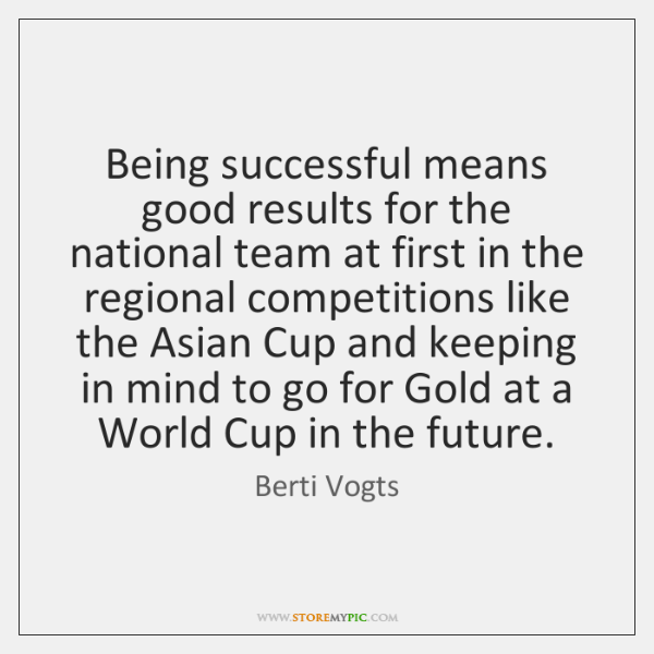 Being successful means good results for the national team at first in ...