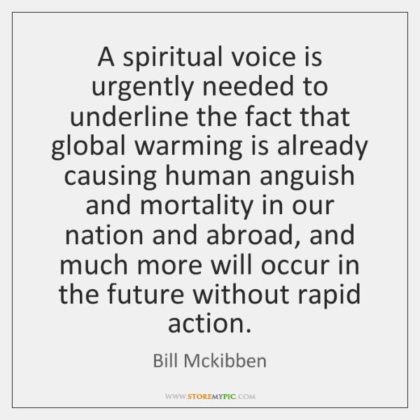 A spiritual voice is urgently needed to underline the fact that global ...