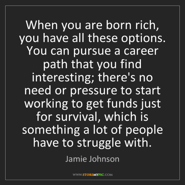 career path storemypic search jamie johnson when you are born rich you have all these options you