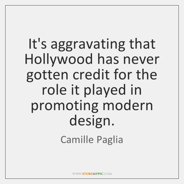 It's aggravating that Hollywood has never gotten credit for the role it ...
