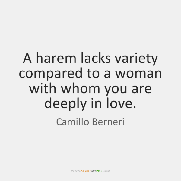 A harem lacks variety compared to a woman with whom you are ...