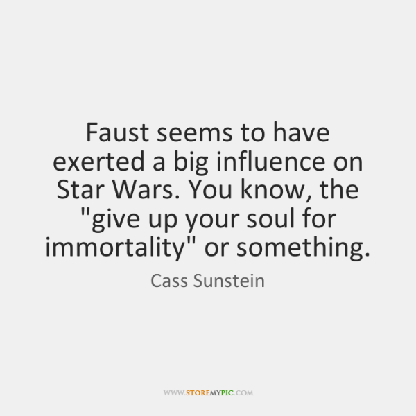 Faust seems to have exerted a big influence on Star Wars. You ...