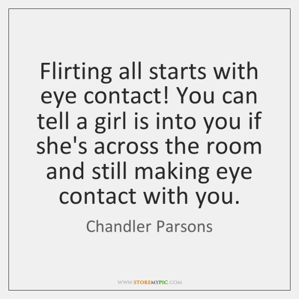 Flirting all starts with eye contact! You can tell a girl ...