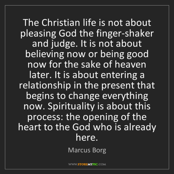 Marcus Borg: The Christian life is not about pleasing God the finger-shaker...