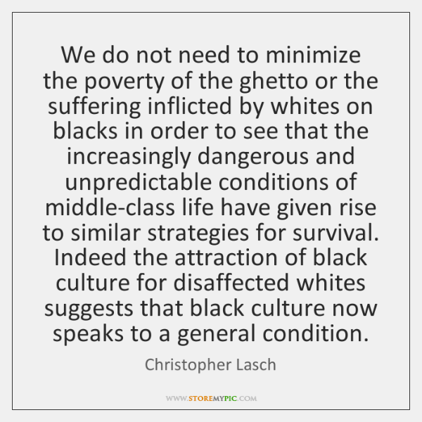 We do not need to minimize the poverty of the ghetto or ...