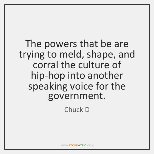 The powers that be are trying to meld, shape, and corral the ...