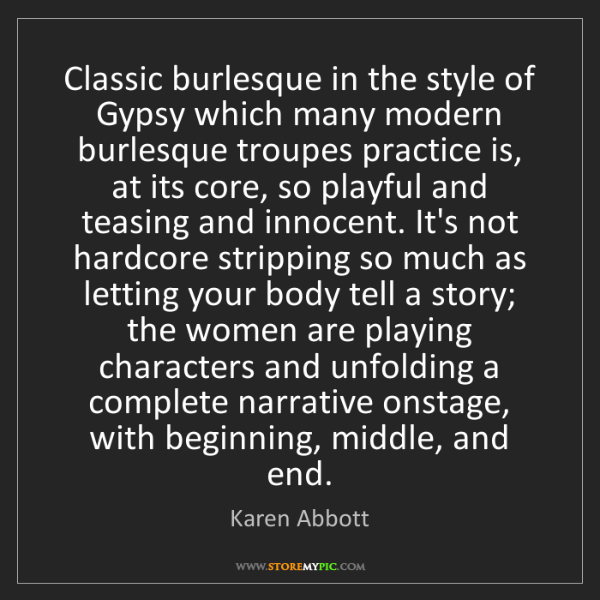 Karen Abbott: Classic burlesque in the style of Gypsy which many modern...