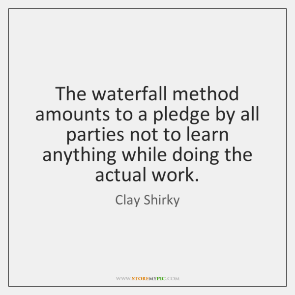 The waterfall method amounts to a pledge by all parties not to ...