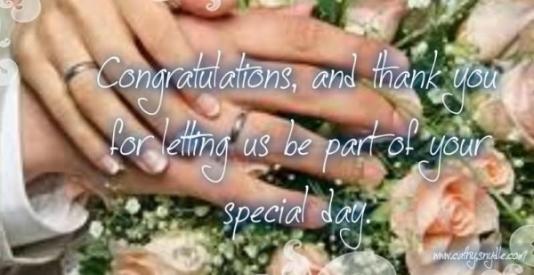 Congratulations and thank you for letting us be part of your special day