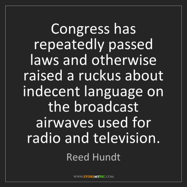 Reed Hundt: Congress has repeatedly passed laws and otherwise raised...