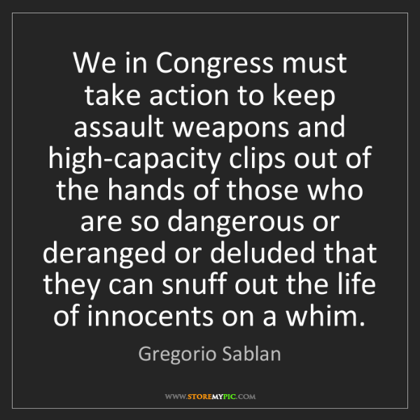 Gregorio Sablan: We in Congress must take action to keep assault weapons...