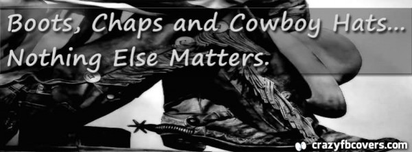 Boots chaps and cowboy hats nothing else matters 002