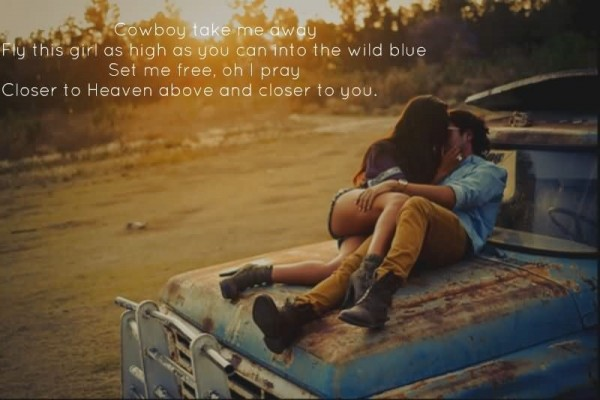 Cowboy take me away fly this girl as high as you can into the wild blue set me free