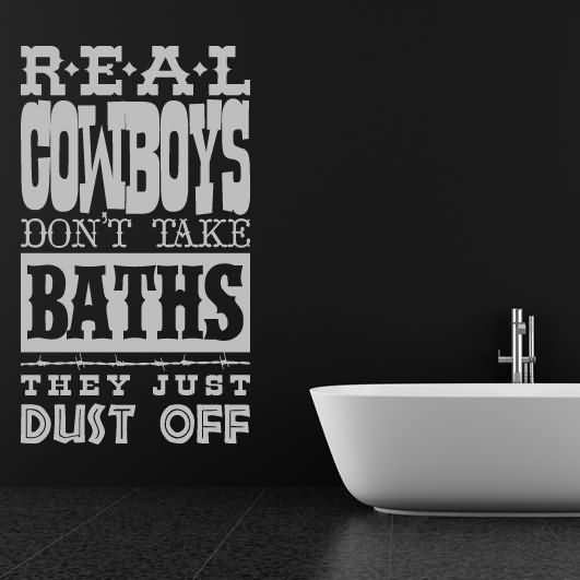 Real cowboys dont take baths they just dust off 001