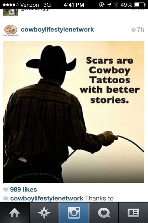 Scars are cowboy tattoos with better stories