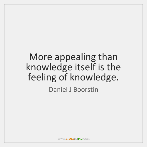 More appealing than knowledge itself is the feeling of knowledge.