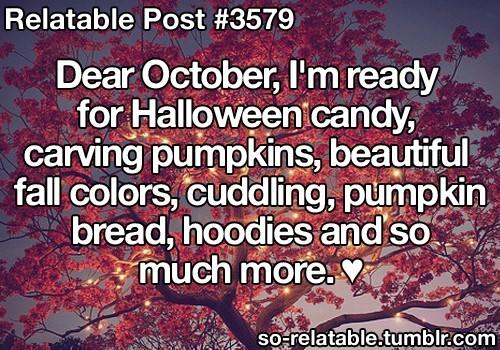 Dear octobers im ready for halloween candy carving pumpkinsbeautiful fall colors cuddling pumpkin br