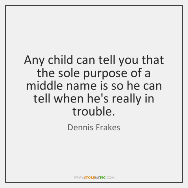 Any child can tell you that the sole purpose of a middle ...