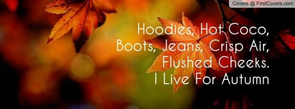 Hoodies hot coco boots jeans crisp air flushed cheeks i live for autumn