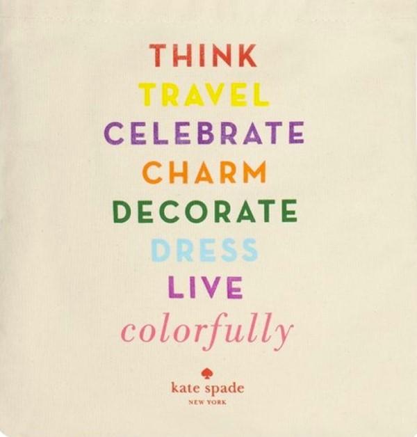 Think travel celebrate charm decortate dress live colorfully