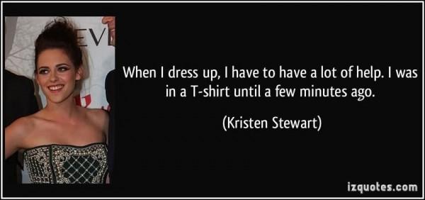When i dress up i have to have a lot of help i was in a t shirt until a few minutes a