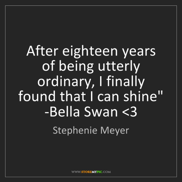 Stephenie Meyer: 'After eighteen years of being utterly ordinary, I finally...