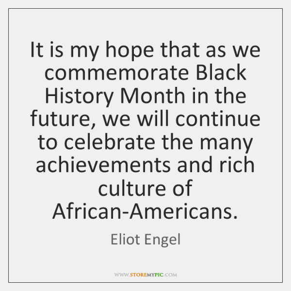 It is my hope that as we commemorate Black History Month in ...