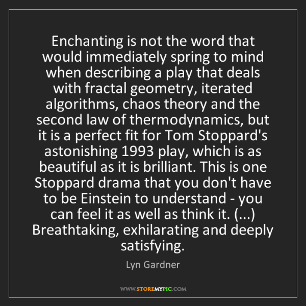 Lyn Gardner: Enchanting is not the word that would immediately spring...