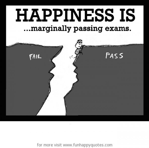 Happiness is marginally passing exams
