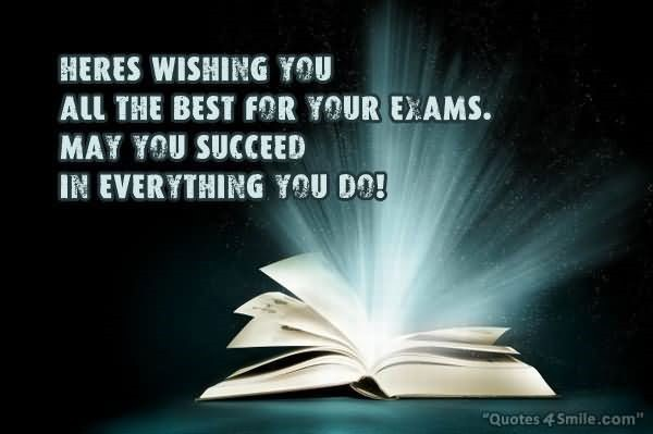 Heres Wishing You All The Best For Your Exams May You