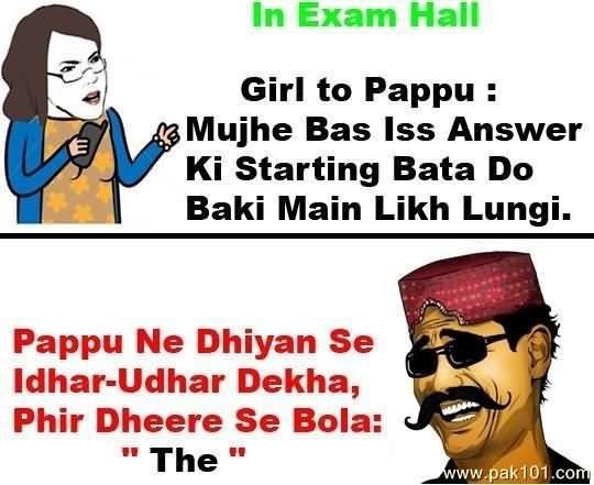 In exam hall girl to pappu muje bas iss answer ki starting bata do baki main like lungi