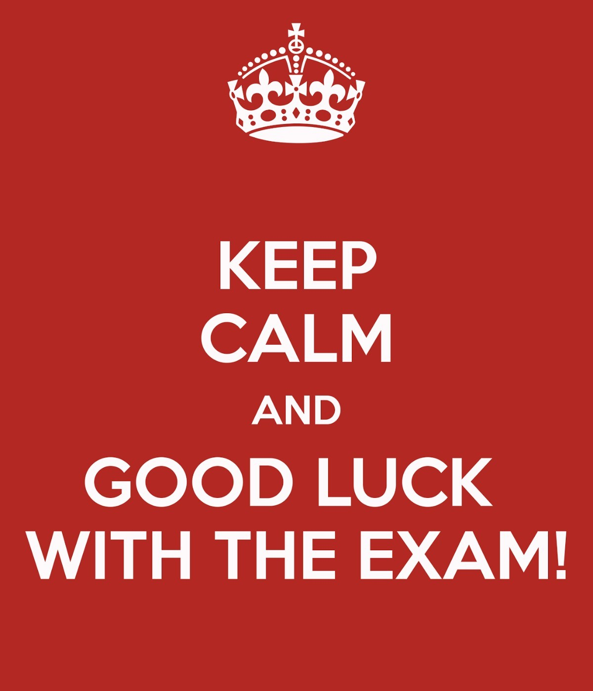 Keep Calm And Good Luck With The Exam Storemypic
