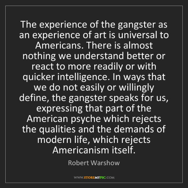 Robert Warshow: The experience of the gangster as an experience of art...