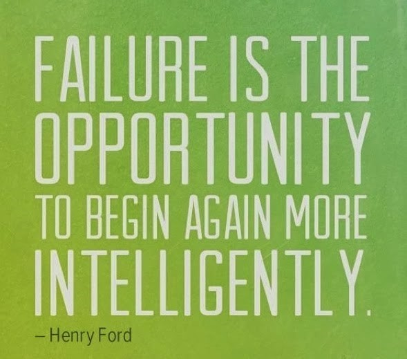 Failure is the opporunity to begin again more intelligently