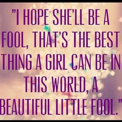 This world a beautiful little fool fool quote