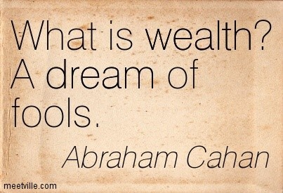 What is wealth a dream of fools abraham cahan