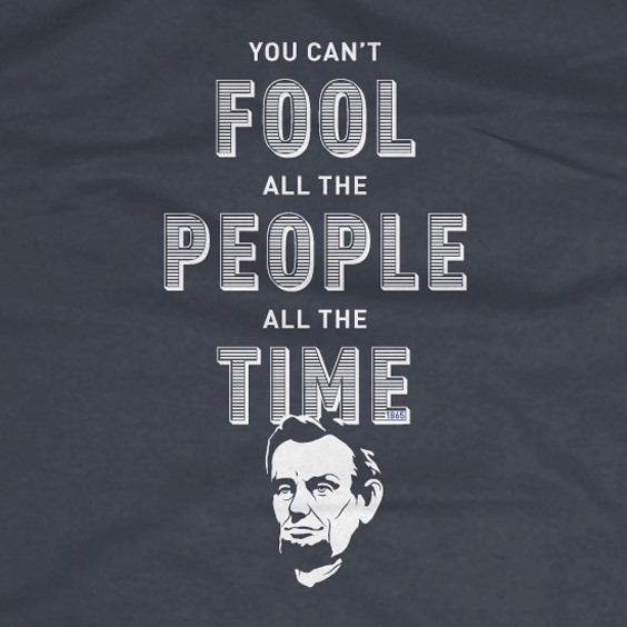 You cant fool all the people all the time fool quote