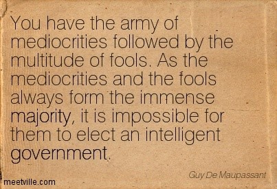 You have the army of mediocrities followed by the mulitude of fools as the mediocrties a