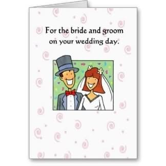 For the bride and groom on your wedding day