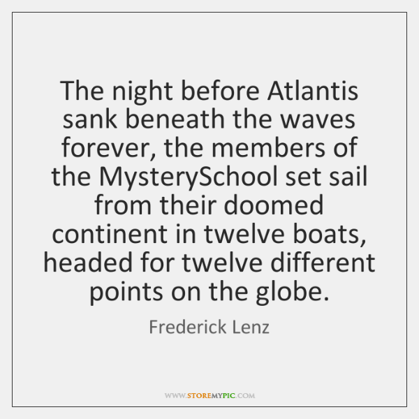 The night before Atlantis sank beneath the waves forever, the members of ...