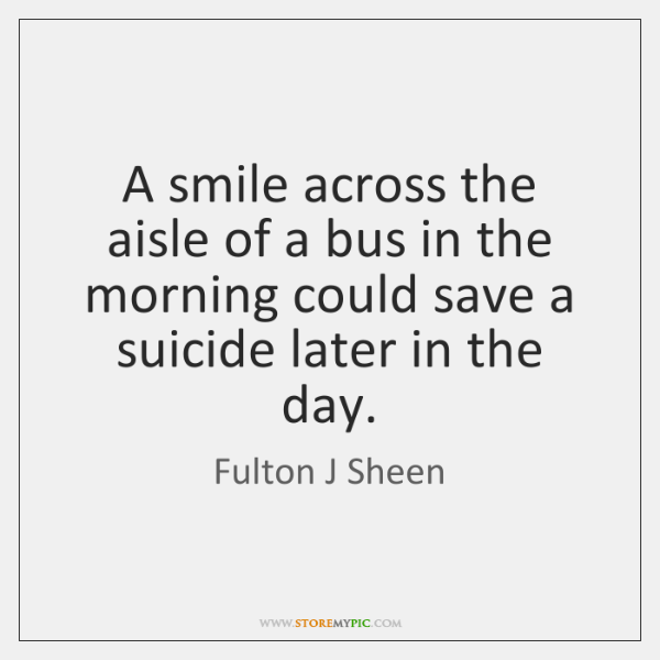 A smile across the aisle of a bus in the morning could ...