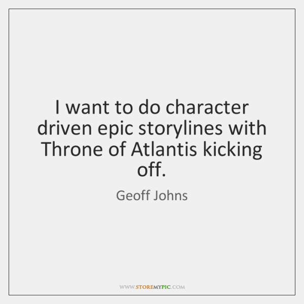 I want to do character driven epic storylines with Throne of Atlantis ...