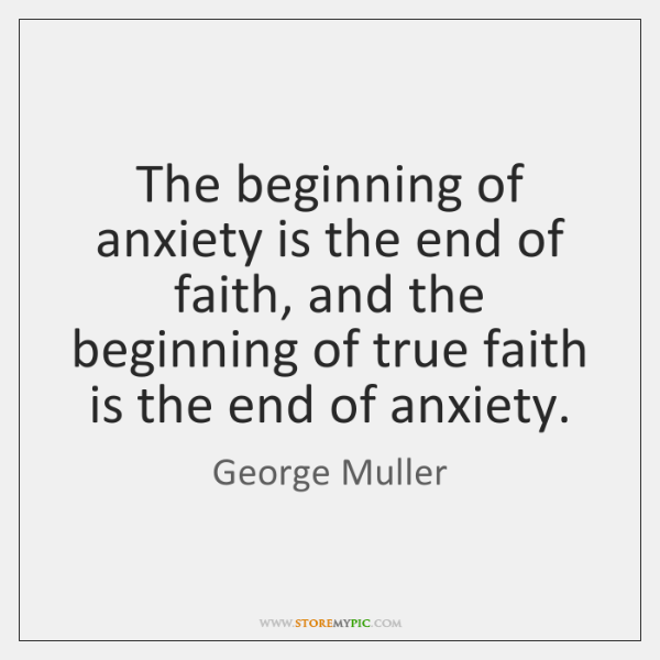 The beginning of anxiety is the end of faith, and the beginning ...